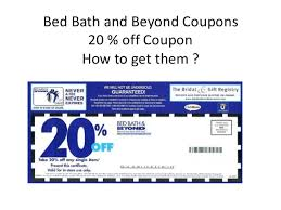 bed bath beyond 20 off three simple step on how to get bed bath and beyond coupons