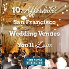 affordable wedding venues bay area 71 best beautiful bay area wedding and party venues images on