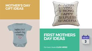 first mothers day ideas mother u0027s day gift ideas youtube