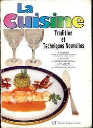j de cuisine la cuisine tradition et techniques nouvelles cap bep bac pro by