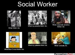 Social Worker Meme - social worker what people think i do what i really do