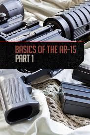 ar 15 basics a guide to the ar 15 platform