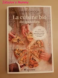 livre cuisine bio la cuisine bio du quotidien un livre de chioca le
