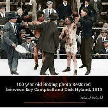Old Boxer Meme - 100 year old boxing photo restored between roy cbell and dick