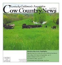 cow country news april 2014 by the kentucky cattlemen u0027s