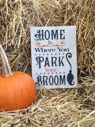 seasonal home decorations home is where you park your broom halloween sign witch trick