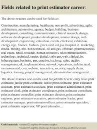 Free Resume Samples To Print by Top 8 Print Estimator Resume Samples