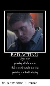 Actor Memes - 25 best memes about bad acting bad acting memes