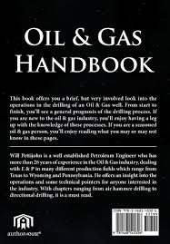 oil u0026 gas handbook a roughneck u0027s guide to the universe will