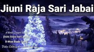 jiuni raja sari jabai new bodo christmas song youtube
