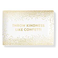 kindness quotes confetti throw kindness like confetti porcelain tray u2013 all dolled up bar