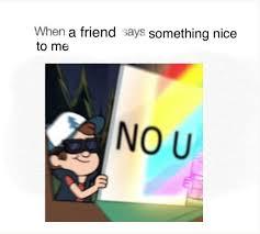No U Meme - good friends are good wholesomememes