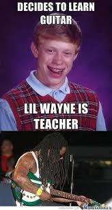 Lil Wayne Be Like Memes - lil wayne fails at guitar by the1gooner meme center