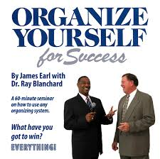 organizing yourself organize yourself for success dr ray blanchard