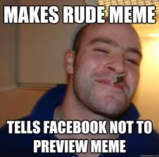 Funny Rude Memes - makes rude meme tells facebook not to preview meme misc quickmeme