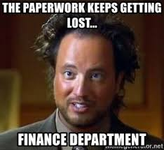 Getting Lost Meme - the paperwork keeps getting lost finance department ancient