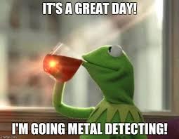 Metal Detector Meme - detecting365 metal detecting magazine page 3