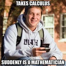 Calculus Meme - mathpics joke meme humor funny mathjoke mathmeme haha pun calculus