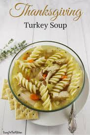 thanksgiving turkey soup savvy in the kitchen