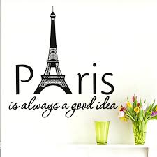 wall ideas paris is always a good idea quotes wall sticker