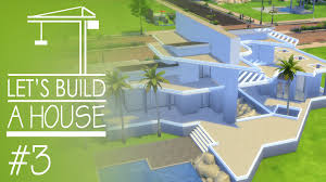 building a house blog the sims 4 let u0027s build a house part 3 in newcrest youtube