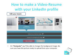 Can You Upload Your Resume To Linkedin How To Make A Video Resume With Your Linked In Profile Resu Me Tool