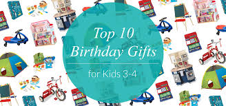 top 10 birthday gifts for ages 3 4 evite