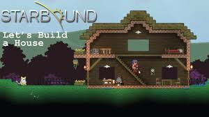 starbound houses starbound let s build a house youtube