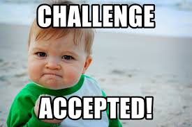 Challenge Accepted Meme Generator - challenge accepted baby success meme generator