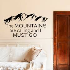 Wall Quotes For Living Room by Wall Decals Quotes The Mountains Are Calling And I Must Go