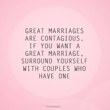 great wedding quotes great marriages are contagious marriage quotes