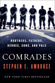 comrades brothers fathers heroes sons pals stephen e
