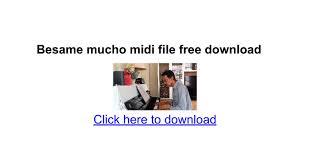 besame mucho midi file free download google docs