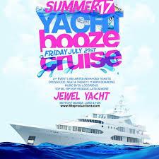 yacht booze cruise at yacht tickets fri jul 21 2017 at 11