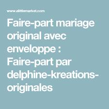 enveloppe faire part mariage faire part mariage original avec enveloppe