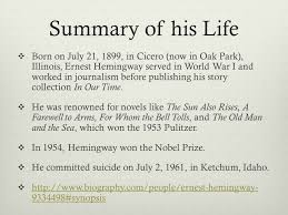 ernest hemingway life biography ernest hemingway summary of his life born on july 21 1899 in