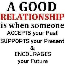 Good Relationship Memes - a good relationship is when someone accepts your past supports