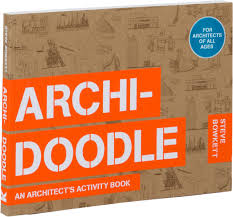 Gift For Architect Archidoodle The Architect U0027s Activity Book Steve Bowkett