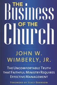 the business of the church the uncomfortable truth that faithful