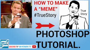 How To Create Memes - how to create a meme like true story in photoshop youtube