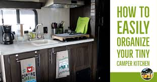 rv kitchen cabinet storage ideas how to easily organize your tiny cer kitchen a