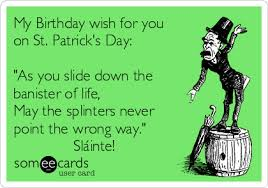 my birthday wish for you on st s day as you slide