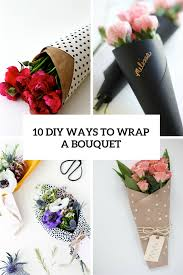 diy bouquet 10 diy ways to wrap a flower bouquet for a gift shelterness