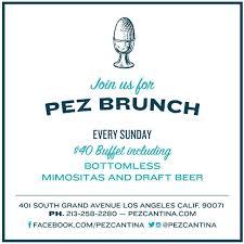Sunday Brunch Buffet Los Angeles by Brunch Sunday U2014 Pez Cantina