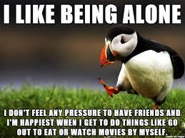 Feeling Lonely Memes - alone meme on imgur
