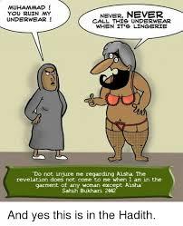 Aisha Meme - muhammad you ruin my never never underwear call this underwear