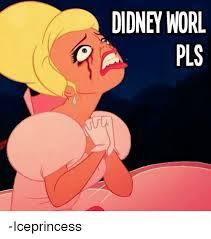 Didney Worl Meme - didney worl pls iceprincess meme on esmemes com
