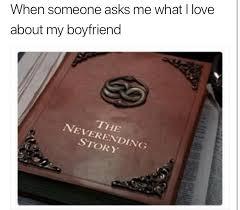 I Love My Boyfriend Meme - when someone asks me what i love about my boyfriend wholesomememes