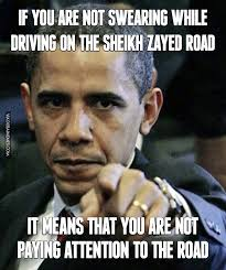 Funny Swearing Memes - if you are not swearing while driving on the sheikh zayed road