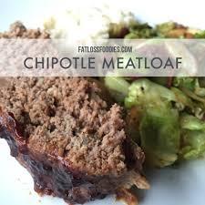 chipotle meatloaf u2014 fat loss foodies